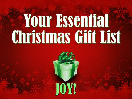 Your Essential Christmas Gift List JOY!. Your Essential Christmas Gift List: Joy! Do you need some last minute gift ideas for Christmas?