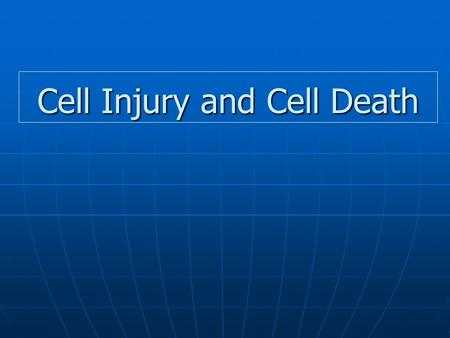 Cell Injury and Cell Death. LO At the end of session student should be able to At the end of session student should be able to Enlist causes of cell injury.