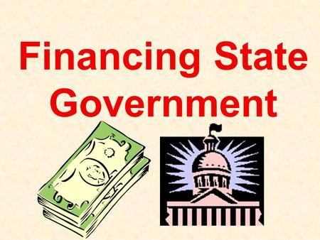 Financing State Government. West Virginia gets the money it needs to maintain its government through the collection of a variety of taxes, fees, and licenses.