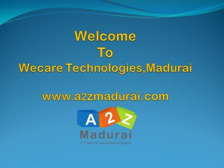 Who We Are Wecare Technologies is one of the leading Software Development Company in Madurai,Tamilnadu since 2010 providing services to more than 100.