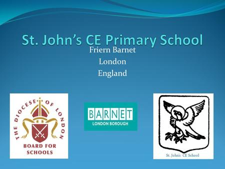 Friern Barnet London England St. John's CE School'