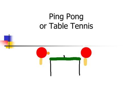 Ping Pong or Table Tennis. Index Historical Clothing and equipment The rules of the game Techniques The major competitions Other elements of interest.
