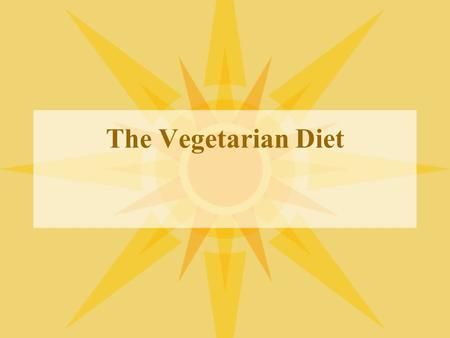The Vegetarian Diet. Definitions Vegan: A diet that includes only plant foods. No eggs, cheese, butter, etc. Lacto-Vegetarian: A diet that includes plant.