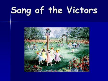 Song of the Victors. Sing a loud Hosanna to the Lord, Offer everything with humble heart. Come attend the Lord, O rejoice in Him Who brings new life to.