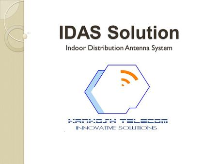 IDAS Solution Indoor Distribution Antenna System