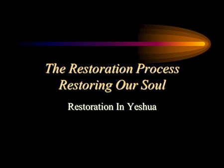 The Restoration Process Restoring Our Soul Restoration In Yeshua.