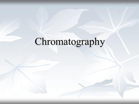 paper chromatography history Paper chromatography is a technique for separating and identifying mixtures that are (or can be) coloured it has been largely replaced by thin layer chromatography, .