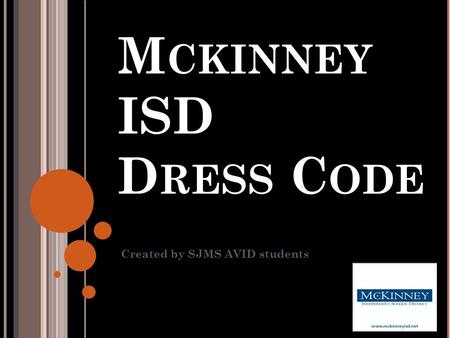 M CKINNEY ISD D RESS C ODE Created by SJMS AVID students.