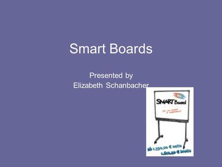 Smart Boards Presented by Elizabeth Schanbacher. Policies and Procedures Develop policies and procedures for equipment use: Sign out Smart Board room?