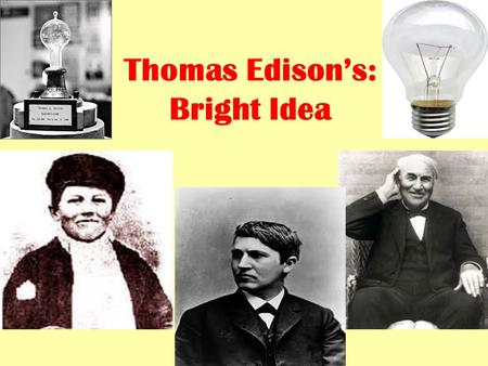 Thomas Edison's: Bright Idea
