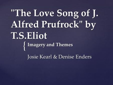 The Love Song of J. Alfred Prufrock by T.S.Eliot
