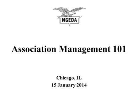 Association Management 101 Chicago, IL 15 January 2014.