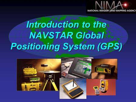 Introduction to the NAVSTAR Global Positioning System (GPS)