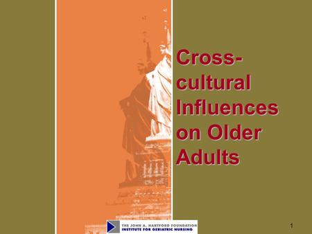 1 Cross-culturalInfluenceson Older Adults. 2 Objectives Describe cultural beliefs and values and discuss their effect on behaviors and beliefs about health.