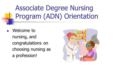 Associate Degree Nursing Program (ADN) Orientation