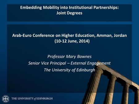 Embedding Mobility into Institutional Partnerships: Joint Degrees Arab-Euro Conference on Higher Education, Amman, Jordan (10-12 June, 2014) Professor.