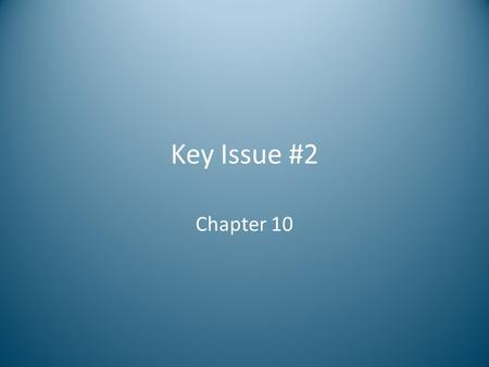 Key Issue #2 Chapter 10. Key Issue 2: Agriculture in Less Developed Countries Shifting cultivation – Characteristics of shifting cultivation – Future.