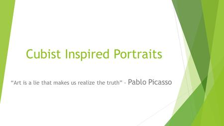 "Cubist Inspired Portraits ""Art is a lie that makes us realize the truth"" - Pablo Picasso."