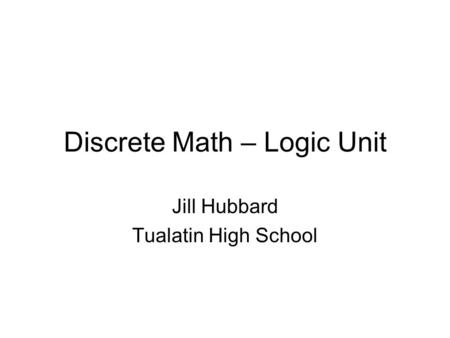 Discrete Math – Logic Unit