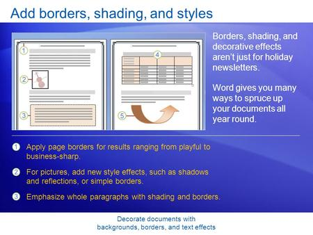 Decorate documents with backgrounds, borders, and text effects Add borders, shading, and styles Borders, shading, and decorative effects aren't just for.