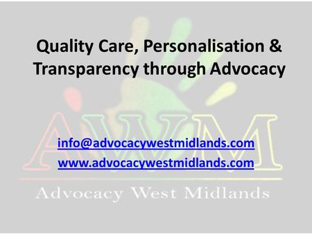 Quality Care, Personalisation & Transparency through Advocacy