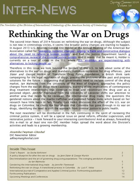 The second Inter-News of 2014 focuses on rethinking the <strong>war</strong> on drugs. Although the subject is not new in criminology circles, it seems like broader policy.