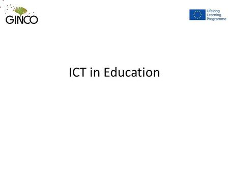 ICT in Education. Social nature of knowledge Personal development and deep understanding happens through the construction of meaning by the learner self,