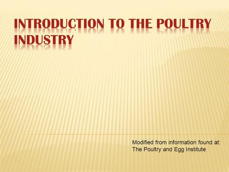 Modified from information found at: The Poultry and Egg Institute.