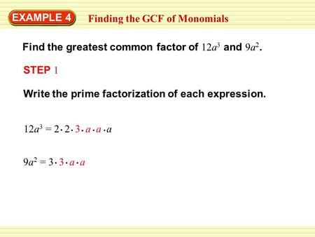 EXAMPLE 4 Finding the GCF of Monomials