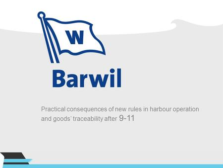 Practical consequences of new rules in harbour operation and goods' traceability after 9-11.