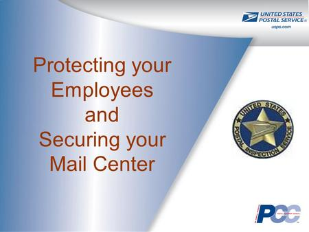 Protecting your Employees and Securing your Mail Center.