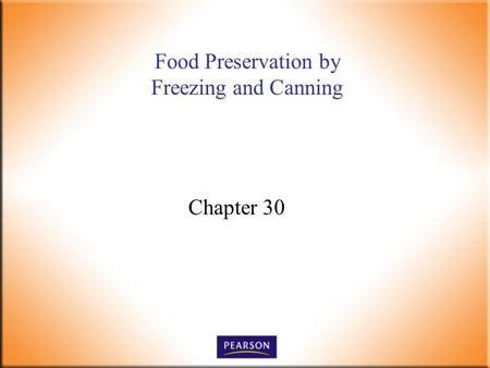 Food Preservation by Freezing and Canning Chapter 30.