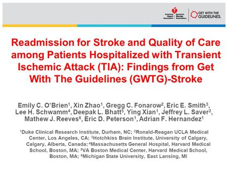 Readmission for Stroke and Quality of Care among Patients Hospitalized with Transient Ischemic Attack (TIA): Findings from Get With The Guidelines (GWTG)-Stroke.