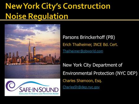 Parsons Brinckerhoff (PB) Erich Thalheimer, INCE Bd. Cert. New York City Department of Environmental Protection (NYC DEP) Charles.