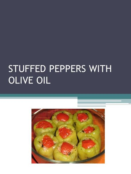 STUFFED PEPPERS WITH OLIVE OIL. Material List Material List: 8 pcs Bell Pepper 1 Tomato (to close the mouth of the peppers)