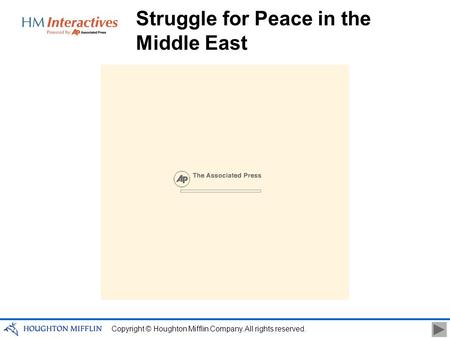 Copyright © Houghton Mifflin Company. All rights reserved. Struggle for Peace in the Middle East.