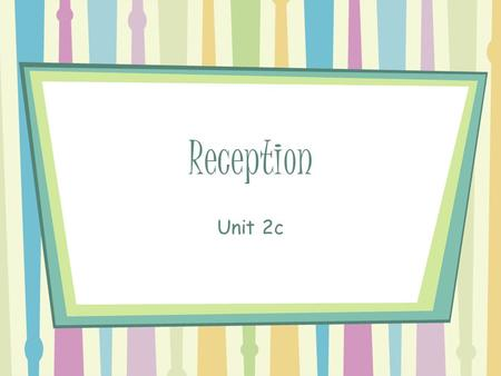 Reception Unit 2c. Click here to return to sum up page Why is the Reception Area so important? The reception area will give a customer or visitor their.