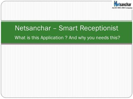 Netsanchar – Smart Receptionist What is this Application ? And why you needs this?