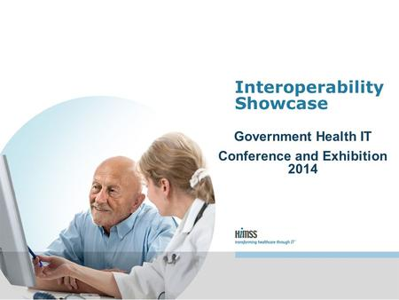 Government Health IT Conference and Exhibition 2014 Interoperability Showcase.