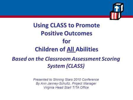 Using CLASS to Promote Positive Outcomes for Children of All Abilities