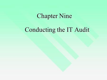 Chapter Nine Conducting the IT Audit. Audit Standards AICPA — Statements of Auditing Standards (SASs) AICPA — Statements of Auditing Standards (SASs)