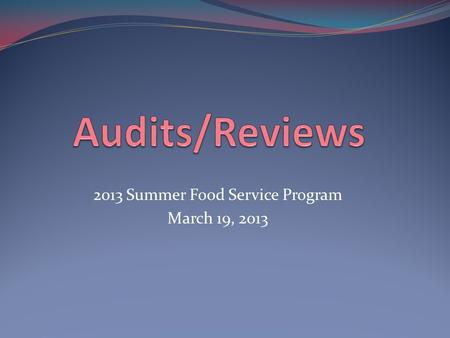 2013 Summer Food Service Program March 19, 2013. Reviews Part II, Chapter 6 - Pages 94-95.