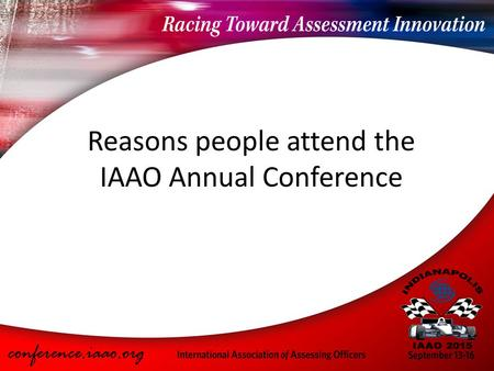 Reasons people attend the IAAO Annual Conference.