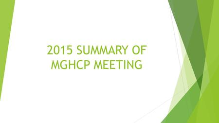 2015 SUMMARY OF MGHCP MEETING. SUMMARY OF PROGRAM  TOTAL CERTIFIED CHEMISTS = 95  During 2015 one chemist retired and one new chemist was certified.