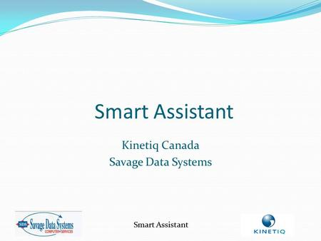 Smart Assistant Kinetiq Canada Savage Data Systems Smart Assistant.