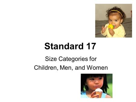 Standard 17 Size Categories for Children, Men, and Women.