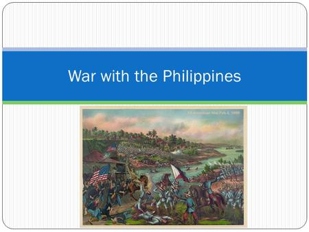 War with the Philippines. Hopes of the Philippines 1898 – Filipino General Emilio Aguinaldo claimed Philippine independence.
