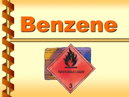 Benzene. Regulated areas Regulated areas v Concentrations exceed permissible exposure limits (PEL) v Concentrations exceed short- term exposure limits.