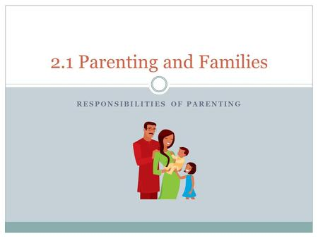 2.1 Parenting and Families