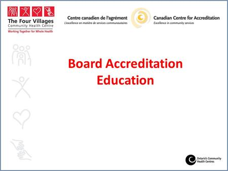 Board Accreditation Education. Anti-Discrimination Policy: Four Villages is committed to ensuring that all staff, students, Board members and volunteers.